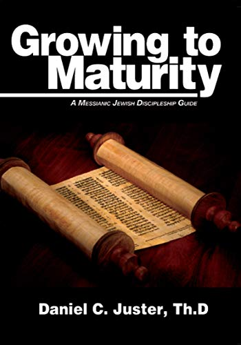 9781936716227: Growing to Maturity: A Messianic Jewish Discipleship Guide