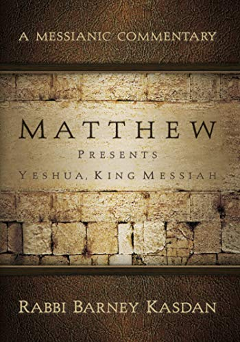 9781936716265: Matthew Presents Yeshua, King Messiah: A Messianic Commentary