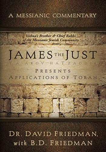 9781936716449: James the Just: Presents Applications of the Torah