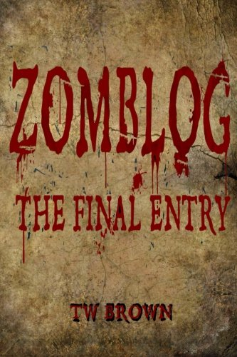 Zomblog: The Final entry: TW Brown