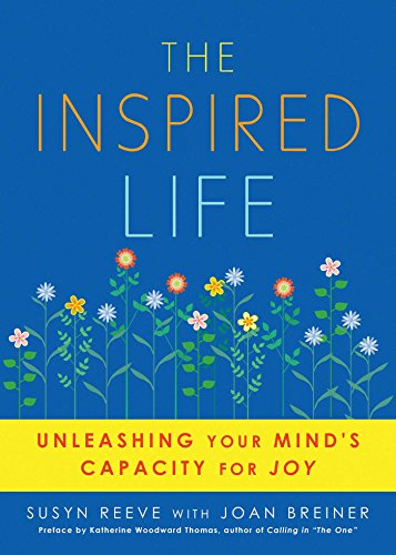 9781936740017: The Inspired Life: Unleashing Your Mind's Capacity for Joy