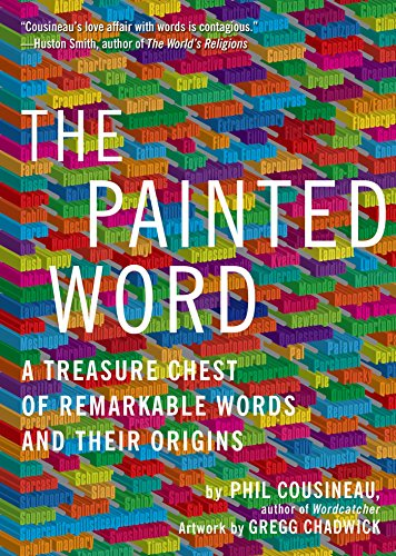 9781936740178: The Painted Word: A Treasure Chest of Remarkable Words and Their Origins