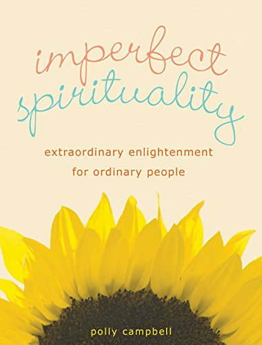 9781936740185: Imperfect Spirituality: Extraordinary Enlightenment for Ordinary People