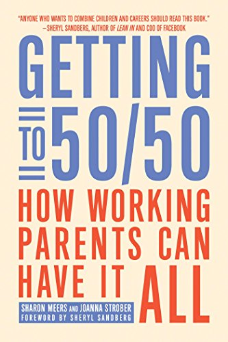 9781936740581: Getting to 50/50: How Working Parents Can Have It All
