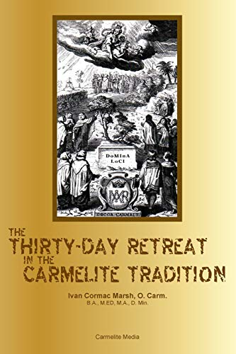 9781936742073: The Thirty-Day Retreat in the Carmelite Tradition