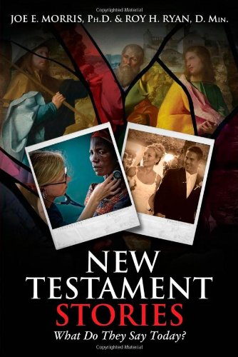 New Testament Stories: What Do They Say Today?: Morris, Joe E., Ryan, Roy H.