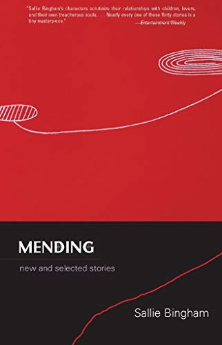 9781936747016: Mending: New and Selected Stories