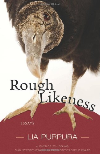 Rough Likeness: Essays: Lia Purpura