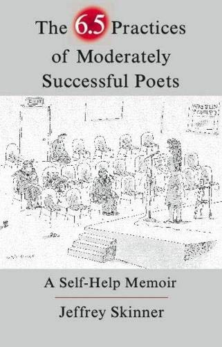 9781936747276: 6.5 Practices of Moderately Successful Poets: A Self-Help Memoir