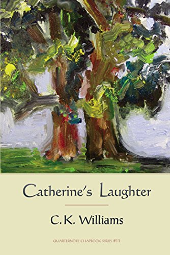 Catherine's Laughter (Signed First Edition): C. K. Williams