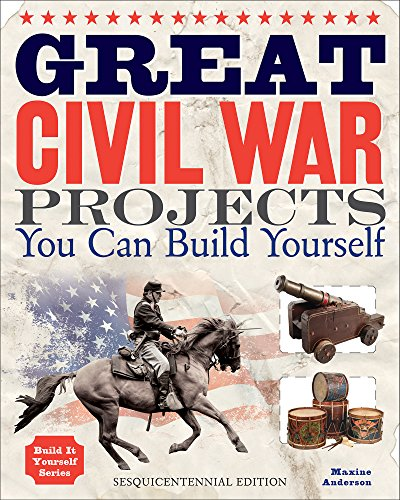 9781936749461: Great Civil War Projects: You Can Build Yourself (Build It Yourself)