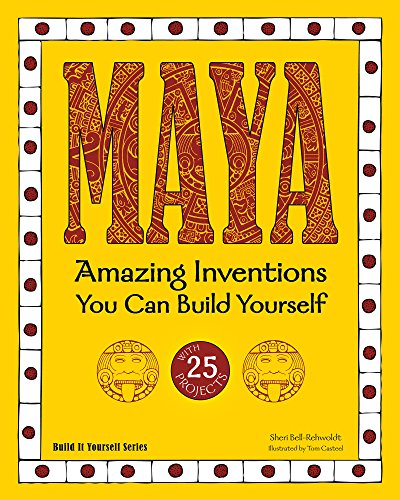 9781936749614: Maya: Amazing Inventions You Can Build Yourself (Build It Yourself)