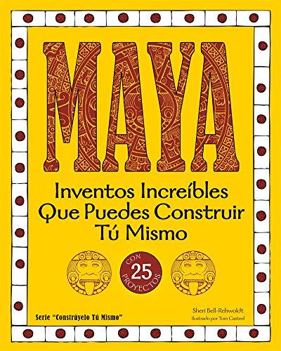 9781936749621: MAYA: Inventos Increíbles Que Puedes Construir Tú Mismo (Build It Yourself) (Spanish Edition)