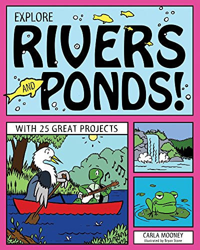 Explore Rivers and Ponds!: with 25 Great Projects (paperback)