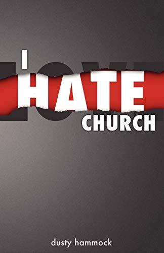 9781936750061: I Hate Church
