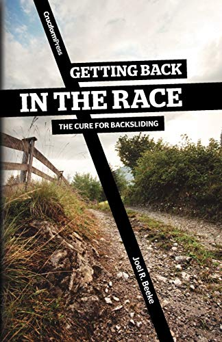 9781936760350: Getting Back in the Race: The Cure for Backsliding
