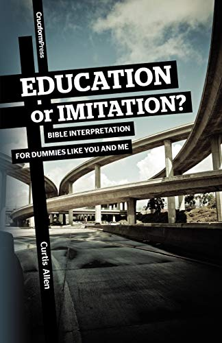 Education or Imitation?: Bible Interpretation for Dummies: Allen, Curtis