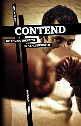 9781936760602: Contend: Defending the Faith in a Fallen World