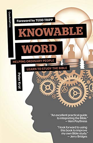 9781936760893: Knowable Word: Helping Ordinary People Learn to Study the Bible