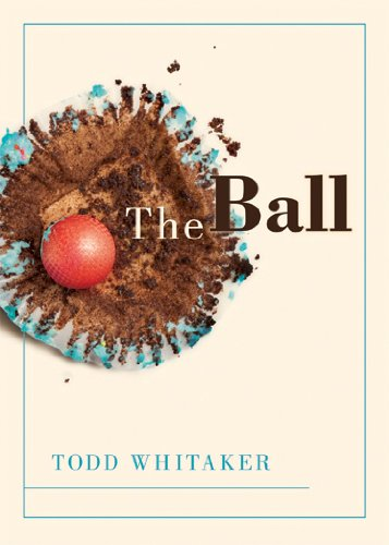 The Ball: Whitaker, Todd