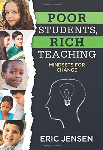 Poor Students, Rich Teaching: Mindsets for Change: Eric Jensen