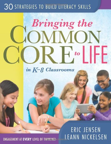 Bringing the Common Core to Life in K-8 Classrooms: 30 Strategies to Build Literacy Skills: Jensen,...