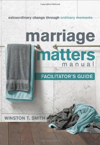 9781936768097: Marriage Matters Manual (Facilitator's Guide): Extraordinary Change through Ordinary Moments