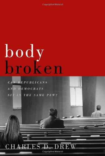 9781936768301: Body Broken: Can Republicans and Democrats Sit in the Same Pew