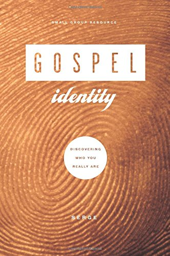 9781936768721: Gospel Identity: Discovering Who You Really Are