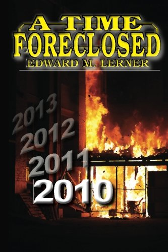9781936771462: A Time Foreclosed