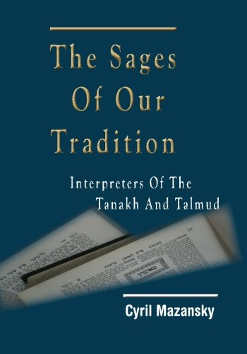 9781936778263: The Sages of Our Tradition: Interpreters of the Tanakh and Talmud