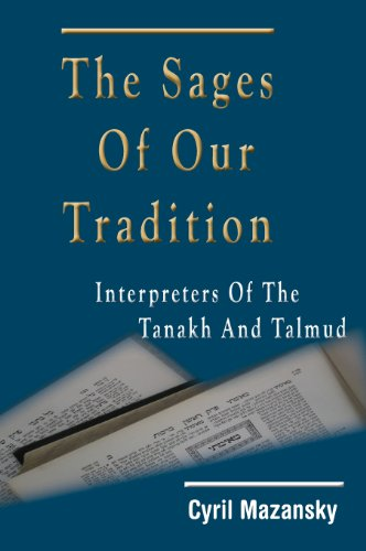 9781936778607: The Sages of Our Tradition: Interpreters of the Tanakh and Talmud