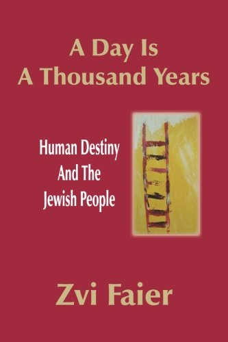 9781936778706: A Day Is A Thousand Years: Human Destiny And The Jewish People