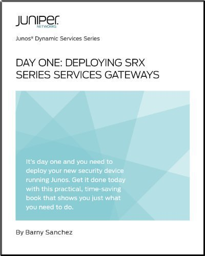9781936779109: Day One: Deploying SRX Series Services Gateways