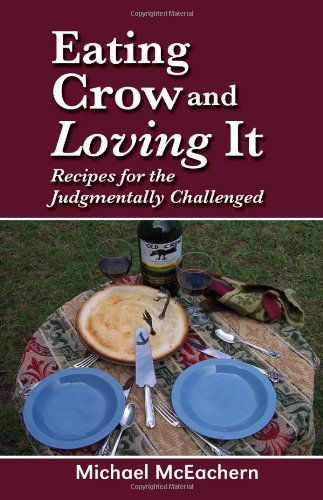 9781936780419: Eating Crow and Loving It: Recipes for the Judgmentally Challenged