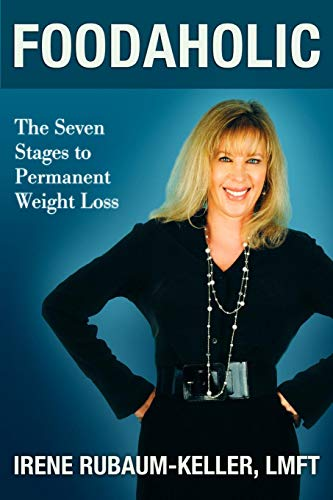 9781936780754: Foodaholic: The Seven Stages to Permanent Weight Loss