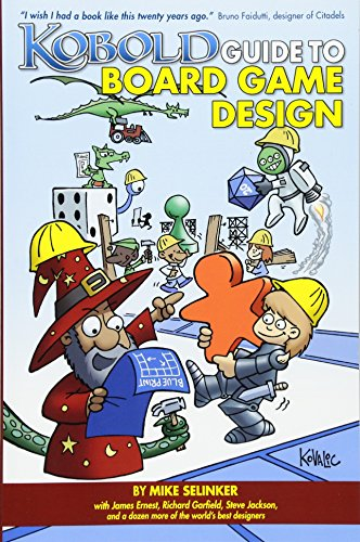 Kobold Guide to Board Game Design (1936781042) by Mike Selinker; David Howell; Jeff Tidball; Richard C. Levy; Matt Forbeck; Richard Garfield; Steve Jackson; Dale Yu; James Ernest; Rob Daviau;...