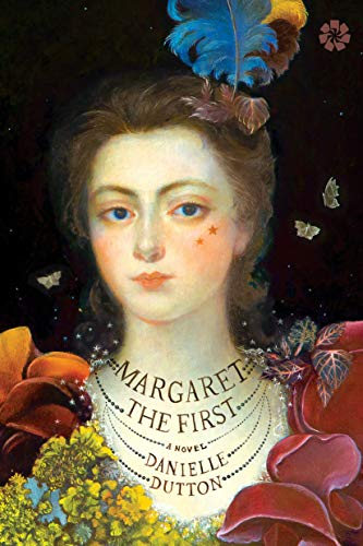 Margaret the First: Danielle Dutton
