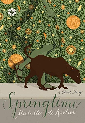 Springtime: A Ghost Story: Michelle de Kretser