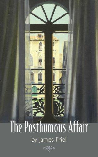 The Posthumous Affair: Friel, James