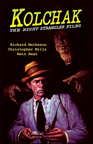 Kolchak : The Night Strangler Files: Matheson, Richard/ Mills,