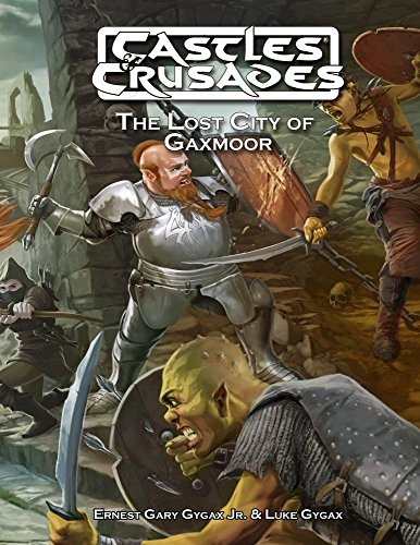 9781936822973: The Lost City of Gaxmoor (Castles & Crusades)