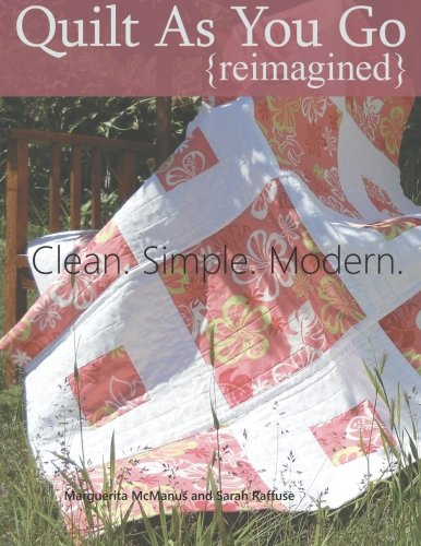9781936826094: Quilt As You Go Reimagined: Clean. Simple. Modern.