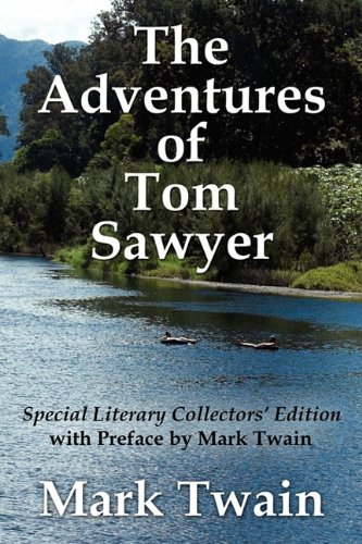 The Adventures of Tom Sawyer Special Literary Collectors Edition with a Preface by Mark Twain: Mark...