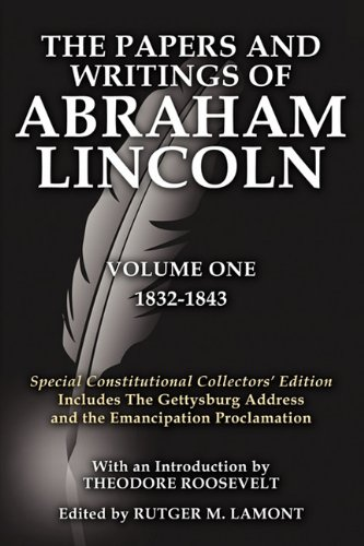 9781936828043: The Papers and Writings of Abraham Lincoln Volume One: Special Constitutional Collectors Edition Includes the Gettysburg Address