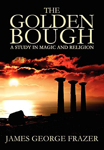 9781936830459: The Golden Bough: A Study of Magic and Religion