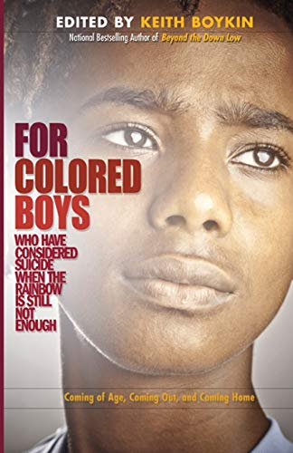 9781936833153: For Colored Boys Who Have Considered Suicide When the Rainbow Is Still Not Enough: Coming of Age, Coming Out, and Coming Home