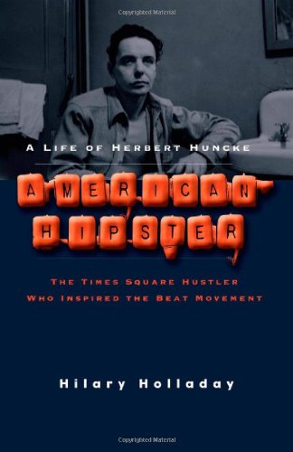 9781936833214: American Hipster: A Life of Herbert Huncke, The Times Square Hustler Who Inspired the Beat Movement