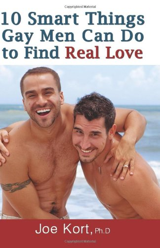 9781936833313: 10 Smart Things Gay Men Can Do to Find Real Love