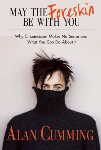 9781936833399: May the Foreskin Be with You: Why Circumcision Makes No Sense and What You Can Do about It